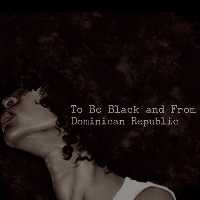 to-be-black-and-from-dominican-republic